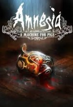 Amnesia - A Machine for Pigs
