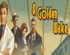 Preview: A Golden Wake